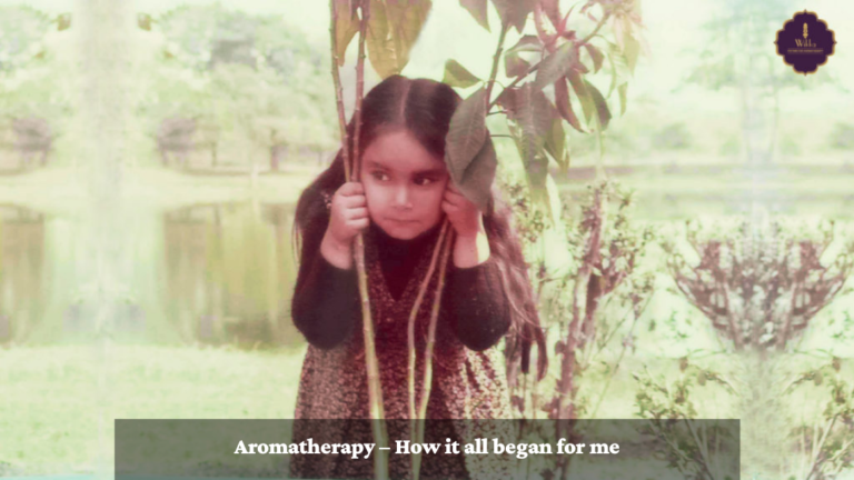 Aromatherapy – How it all began for me