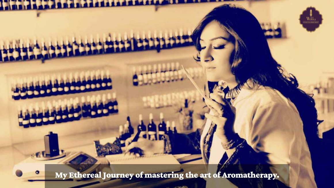 My Ethereal Journey of mastering the art of Aromatherapy.